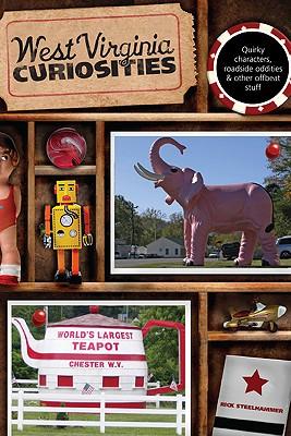 West Virginia Curiosities By Steelhammer, Rick