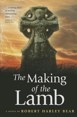 The Making of the Lamb By Bear, Robert Harley